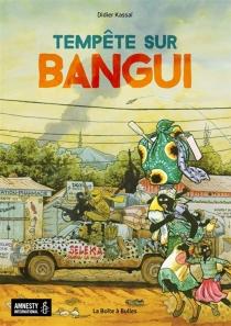 Tempête sur Bangui - DidierKassaï