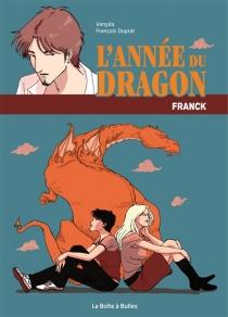 L'année du dragon : Franck - FrançoisDuprat