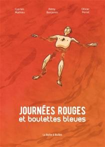 Journées rouges et boulettes bleues - RémyBenjamin