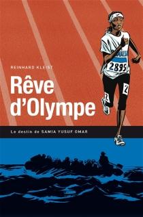 Rêve d'Olympe : le destin de Samia Yusuf Omar - ReinhardKleist
