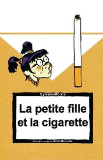 La petite fille et la cigarette - Sylvain-Moizie