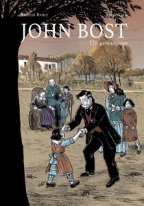 John Bost : un précurseur - VincentHenry