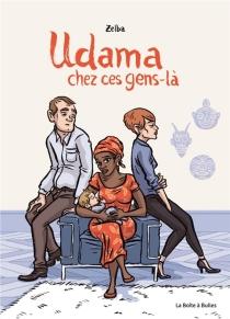 Udama : chez ces gens-là - Zelba
