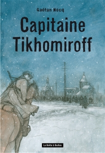 Capitaine Tikhomiroff - GaétanNocq