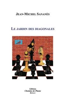 Le jardin des diagonales - Jean-MichelSananès