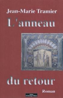 L'anneau du retour - Jean-MarieTramier