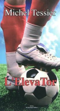 L'ElevaTor - MichelTessier
