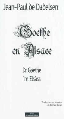 Dr Goethe im Elsass| Goethe en Alsace - Jean-Paul deDadelsen