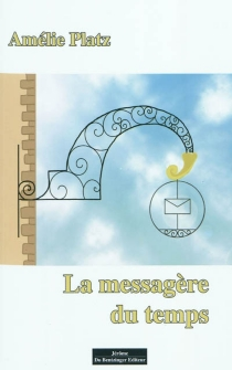 La messagère du temps - AméliePlatz