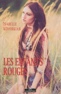 Les enfants rouges - IsabelleKévorkian