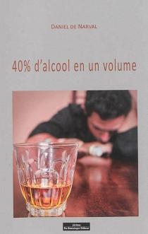40 % d'alcool en un volume - Daniel deNarval