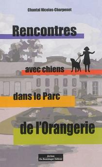 Rencontres avec chiens dans le parc de l'Orangerie - ChantalNicolas-Charpenet