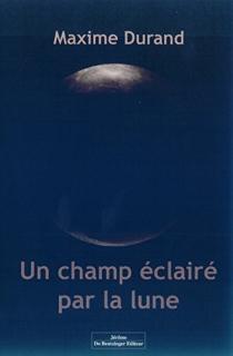 Un champ éclairé par la lune - MaximeDurand
