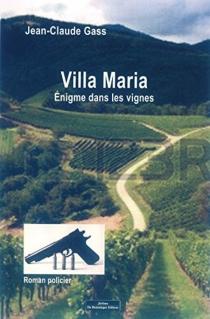 Villa Maria : énigme dans les vignes : quand la métaphysique tutoie le droit - Jean-ClaudeGass