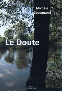 Le doute - MichèleGoettmann