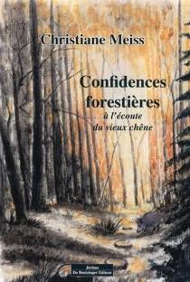 Confidences forestières : à l'écoute du vieux chêne - ChristianeMeiss