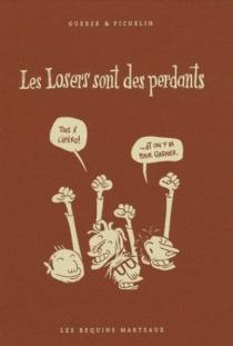 Les losers sont des perdants - GuillaumeGuerse