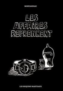 Les affaires reprennent - Morvandiau