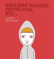 Souliers rouges, petits pois, etc. - GabrielHernandez