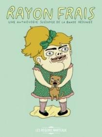 Rayon frais : anthologie de la bande dessinée suédoise -