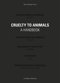 Cruauté envers les animaux : manuel| Crueldad hacia los animales : manual| Cruelty to animals : a handbook - VivienLe Jeune Durhin