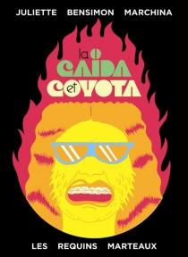 La Caïda et Coyota - JulietteBensimon Marchina