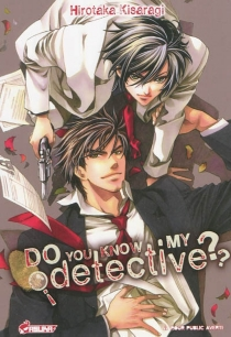 Do you know my detective ? - HirotakaKisaragi