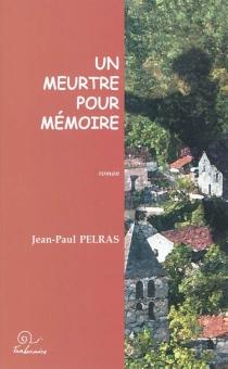 Un meurtre pour mémoire - Jean-PaulPelras
