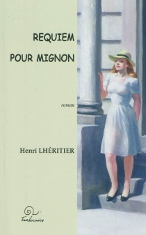 Requiem pour Mignon - HenriLhéritier