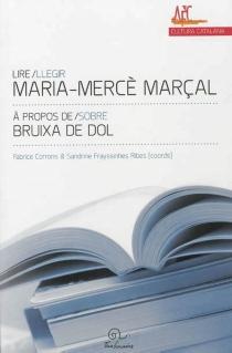 Lire Maria-Mercè Marçal : à propos de Bruixa de dol| Llegir Maria-Mercè Marçal : sobre Bruixa de dol -