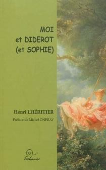 Moi et Diderot (et Sophie) - HenriLhéritier