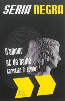 D'amour et de haine - ChristianDi Scipio