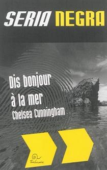 Dis bonjour à la mer - ChelseaCunningham