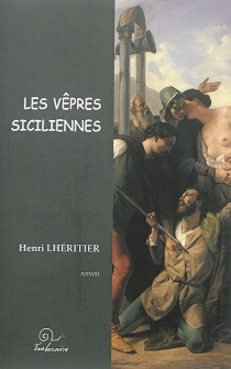 Les vêpres siciliennes - HenriLhéritier