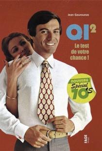 QI 2, le test de votre chance ! - JeanGourounas