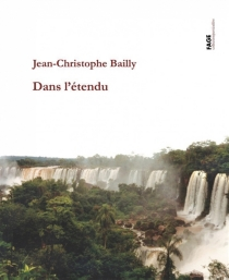 Dans l'étendu : Colombie-Argentine - Jean-ChristopheBailly