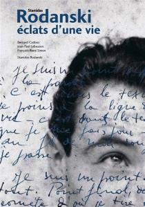 Stanislas Rodanski : éclats d'une vie - BernardCadoux