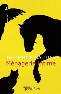 Ménagerie intime - ThéophileGautier