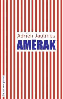 Amérak - AdrienJaulmes