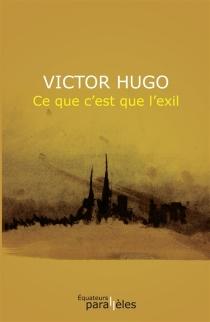 Ce que c'est que l'exil - VictorHugo
