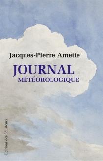 Journal météorologique - Jacques-PierreAmette