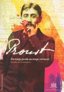 Proust, du temps perdu au temps retrouvé : précieuse collection de lettres et manuscrits : provenant des bibliothèques d'André et Simone Maurois et de Suzy Mante-Proust - MarcelProust