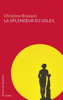 La splendeur du soleil - Christine Brusson