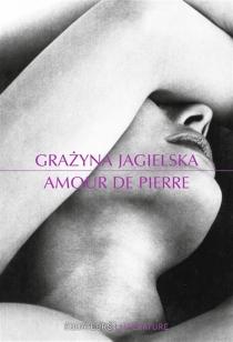 Amour de pierre - GrazynaJagielska