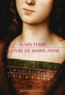 Le livre de Marie-Anne - AlainFerry