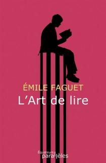 L'art de lire - ÉmileFaguet
