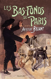 Les bas-fonds de Paris - Aristide Bruant
