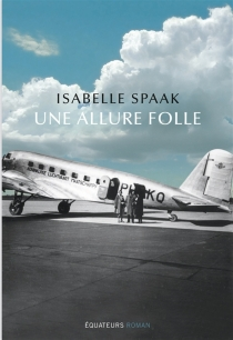 Une allure folle - Isabelle Spaak
