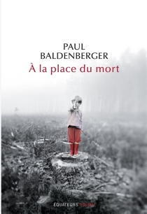 A la place du mort - Paul Baldenberger