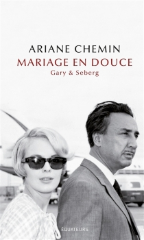 Mariage en douce : Gary et Seberg : récit - ArianeChemin